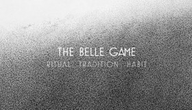 The Belle Game - Ritual Tradition Habit
